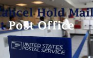 Cancel Hold Mail Request at Post Office