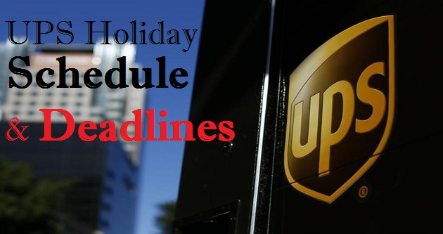 UPS Deadlines and Holiday Schedule 2017